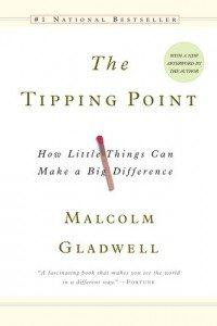 Book cover: The Tipping Point: HowLittle Things Can Make a Big Difference